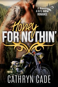 cover Honey for Nothin' by Cathryn Cade, Book 2 of Sweet&Dirty BBW MC Romance