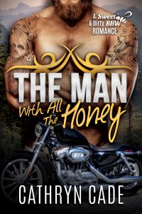 cover The Man With All the Honey by Cathryn Cade, Book 3 of Sweet&Dirty BBW MC Romance