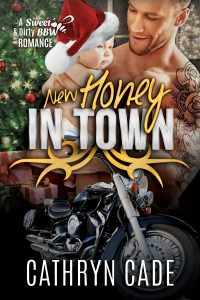 cover New Honey in Town by Cathryn Cade, Book 8 in Sweet&Dirty BBW MC Romance