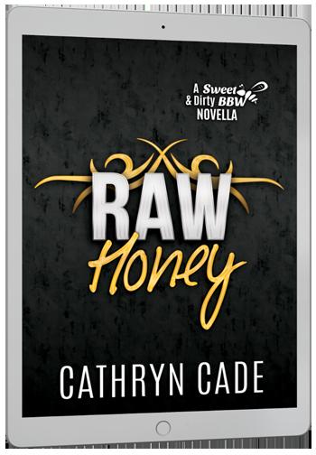 cover Raw Honey by Cathryn Cade, Prequel of Sweet&Dirty BBW MC Romance
