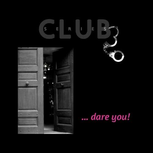 open doors to mysterious club, with title Club 3, pair of handcuffs and words 'I dare you!'