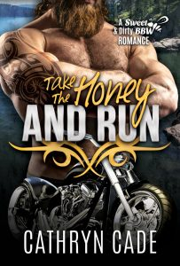 cover of Take the Honey and Run by Cathryn Cade, Book 6 of Sweet&Dirty BW Biker Romance
