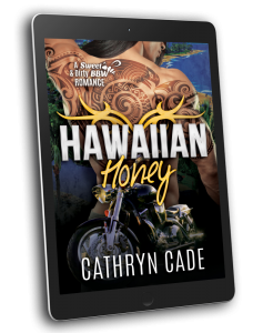 cover Hawaiian Honey by Cathryn Cade, Book 7 of Sweet&Dirty BBW MC Romance