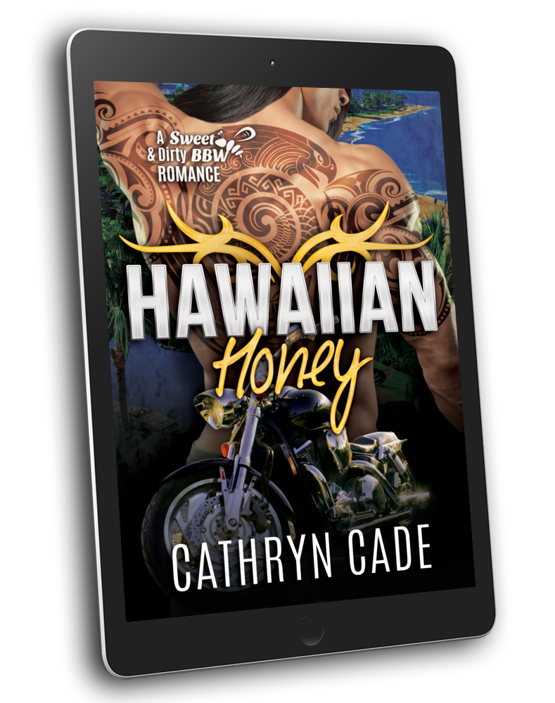 cover Hawaiian Honey by Cathryn Cade, Book 7 of Sweet&Dirty BBW MC Romance